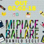 Danilo Seclì lancia «Mi piace ballare»