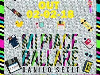 Danilo Seclì - Mi piace ballare