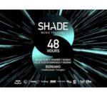 Shade Music Festival 2019: 48 ore di elettronica da ballare!