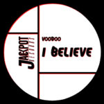 VOODOO – I Believe su Jackpot Records