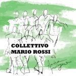 Collettivo Mario Rossi:  nuovo disco l'11 giugno
