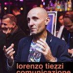 Lorenzo Tiezzi, tra PR, giornalismo, notte, lifestyle…