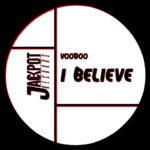 VOODOO – I Believe su Jackpot Records