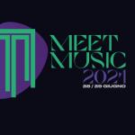 Meet Music 2021, il 28 ed il 29 giugno '21: come far ripartire la musica dopo la pandemia?