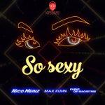 Nico Heinz, Max Kuhn, Fabio De Magistris – So Sexy (Workwear Records/ Jaywork Music Group)